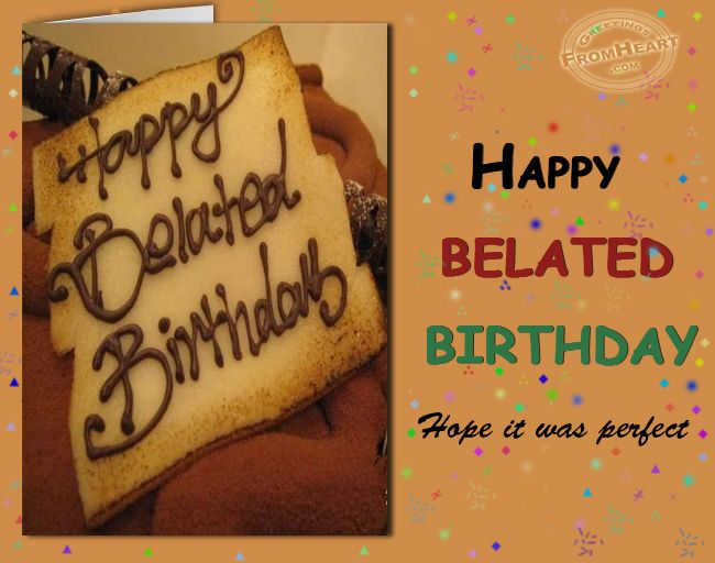 Best belated happy bday images anniversary cards