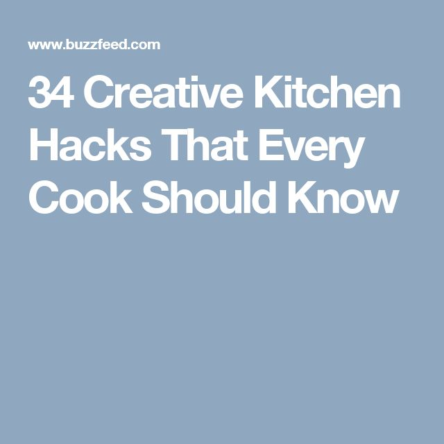 34 Creative Kitchen Hacks That Every Cook Should Know