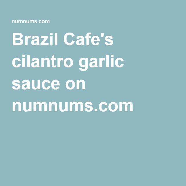 Brazil Cafe's cilantro garlic sauce on numnums.com