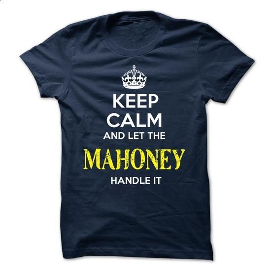 MAHONEY - KEEP CALM AND LET THE MAHONEY HANDLE IT - #tshirt quotes #tshirt kids. SIMILAR ITEMS => https://www.sunfrog.com/Valentines/MAHONEY--KEEP-CALM-AND-LET-THE-MAHONEY-HANDLE-IT-51812452-Guys.html?68278