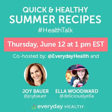Join our #HealthTalk today, June 12 at 1 pm EST with TODAY show nutritionist Joy Bauer and food blogger Ella Woodward. Bring your favorite summer recipe!
