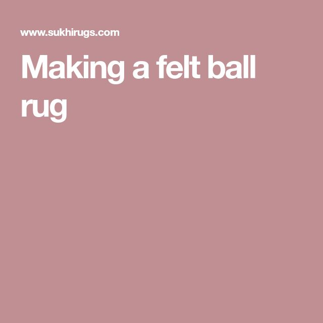 Making a felt ball rug