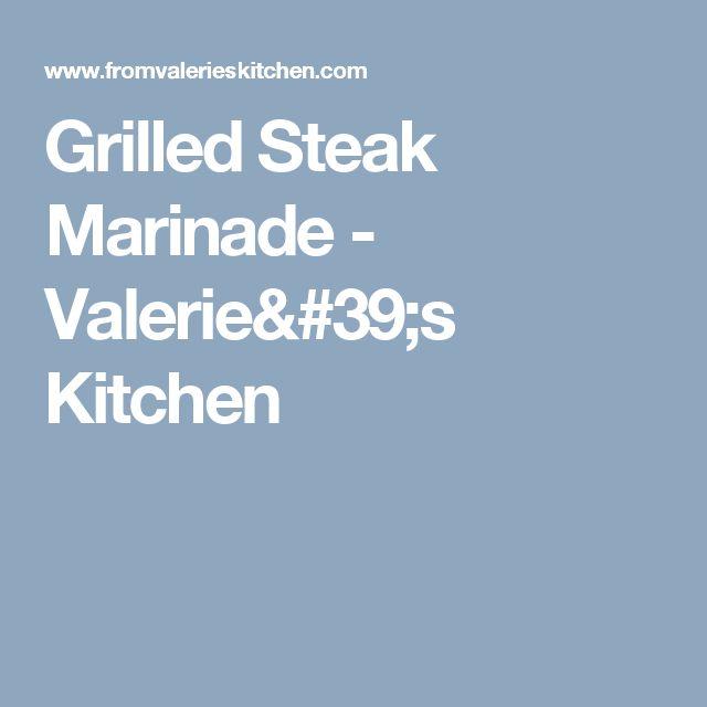 Grilled Steak Marinade - Valerie's Kitchen