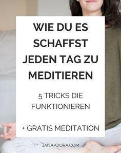 Wie du es schaffst jeden Tag zu meditieren - 5 Tricks die funktionieren. Klicke und schnapp dir deine gratis Meditation auf Deutsch als Download.
