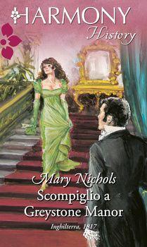 Scompiglio a Greystone Manor di Mary Nichols