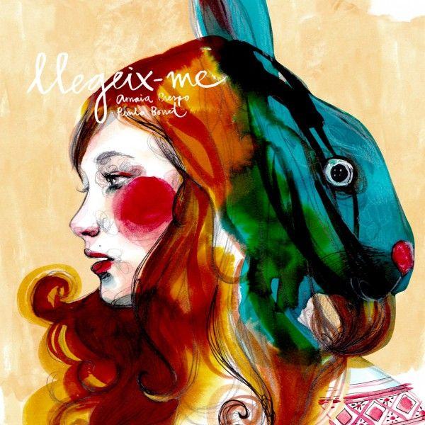 Llegeix-me / Paula Bonet ilustration & Amaia Crespo writing