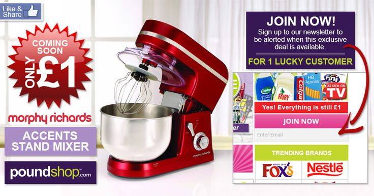 Coming soon for ONLY £1....a Morphy Richards Accents Stand Mixer! Simply go to www.poundshop.com and enter your email address to be alerted when this exclusive deal becomes available. We only have 1 stand mixer in stock so good luck!