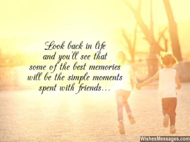 Look Back In Life And Youu0027ll See That Some Of The Best Memories Will