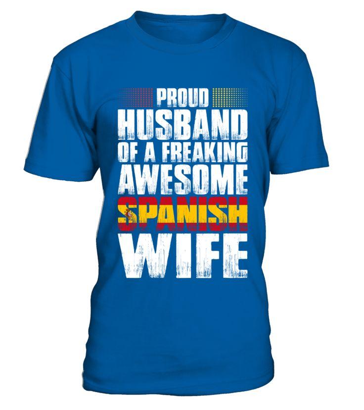 Proud Husband Of Awesome Spanish Wife T Shirt  husband#tshirt#tee#gift#holiday#art#design#designer#tshirtformen#tshirtforwomen#besttshirt#funnytshirt#age#name#october#november#december#happy#grandparent#blackFriday#family#thanksgiving#birthday#image#photo#ideas#sweetshirt#bestfriend#nurse#winter#america#american#lovely#unisex#sexy#veteran#cooldesign#mug#mugs#awesome#holiday#season#cuteshirt