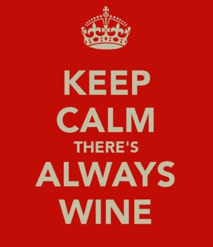 There's Always Wine!