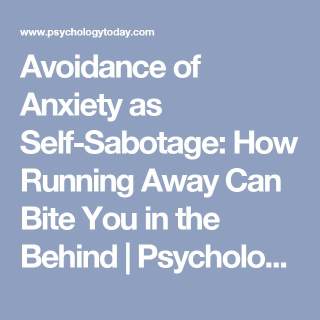 best running away ideas escape quotes feeling  avoidance of anxiety as self sabotage how running away can bite you in the
