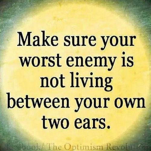 Make sure your worst enemy...