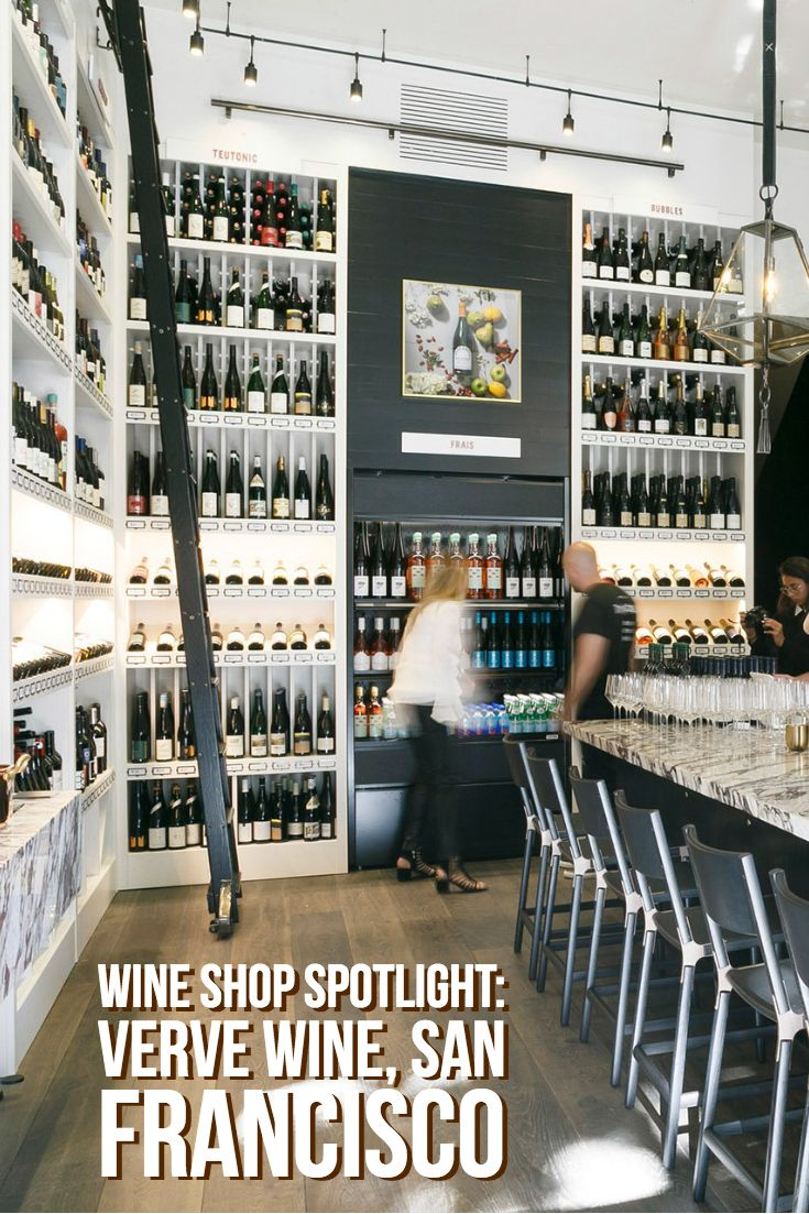 Wine Shop Spotlight Verve Wine, San Francisco Wine