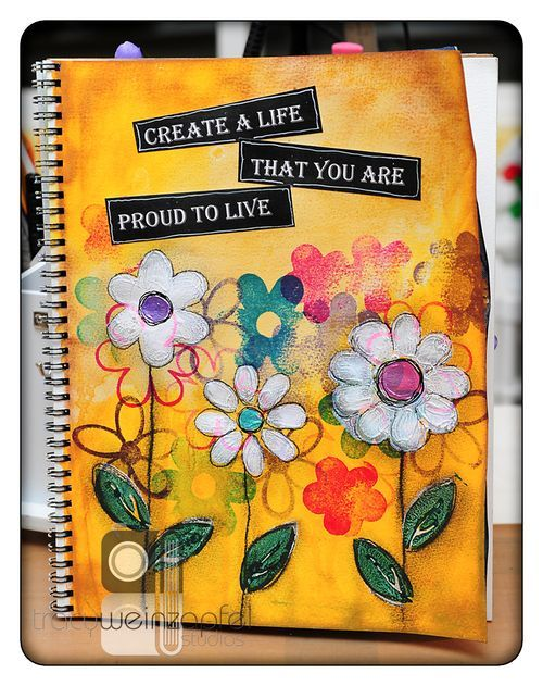 """""""Create a Life that you are proud to live"""""""
