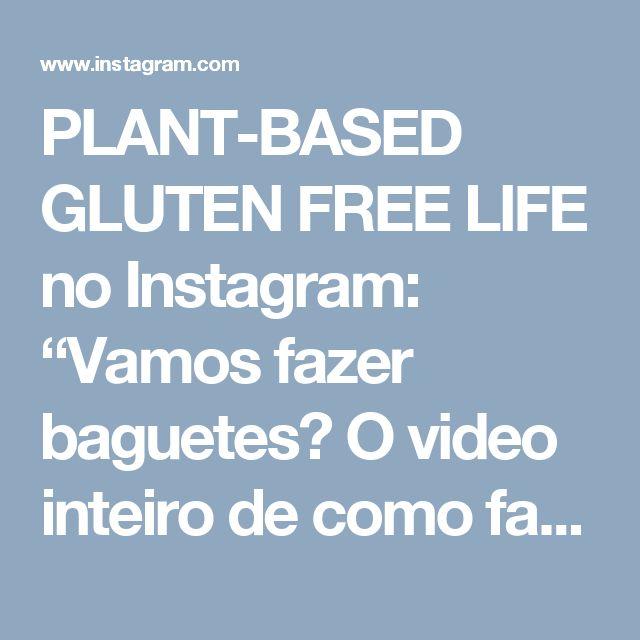 """PLANT-BASED GLUTEN FREE LIFE no Instagram: """"Vamos fazer baguetes? O video inteiro de como fazer está no meu canal do YouTube . Basta clicar no link do meu perfil. . BAGUETES (Sem…"""""""