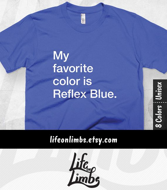 The always evasive Pantone Reflex Blue. Impossible to replicate by regular printing means. Graphic designers will truly appreciate the humor behind this design. This shirt makes a great gift. It's simple typography oozes sarcasm they'll love. Funny T-Shirt | Designer Shirt | Graphic Design Humor | Blue | Click through for colour options! >>>