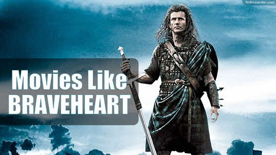Movies Like Braveheart