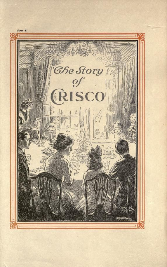 The Story of Crisco - dated 1921 - over 240 pages of recipes, all using Crisco. - full text .pdf available online