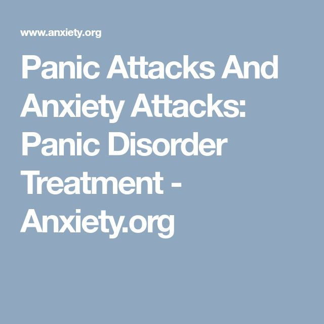 Panic Attacks And Anxiety Attacks: Panic Disorder Treatment - Anxiety.org