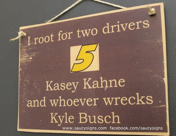Kasey Kahne wrecks Kyle Busch Nascar Drivers Sign by SaucySigns