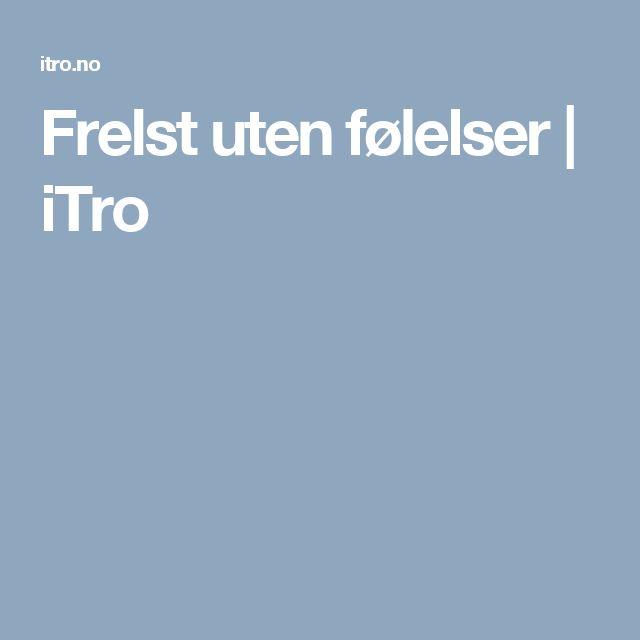 Frelst uten følelser | iTro