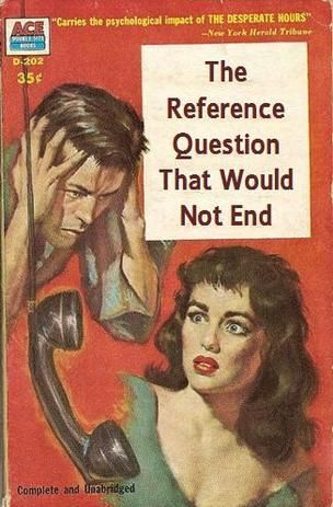 The Reference Question That Would Not End | Professional Library Literature | dime novel parodies