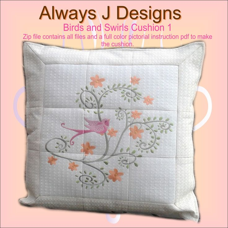 Birds and Swirls cushion 1 from Always J Designs This set contains 14 in the hoop designs for the 6x8 (140x200) hoop to enhance your your home, or make and beautiful gift for someone special.