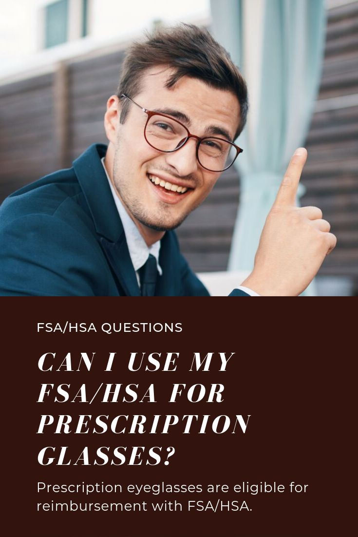 Faq can i use my fsahsa for eyeglasses vision
