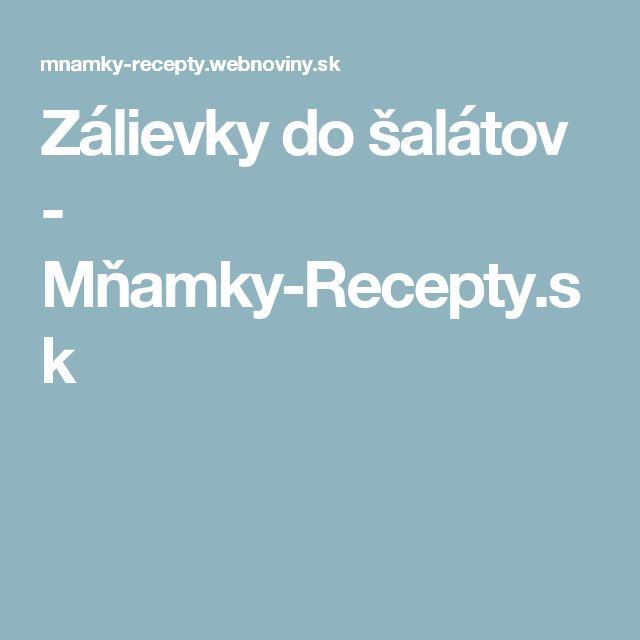Zálievky do šalátov - Mňamky-Recepty.sk