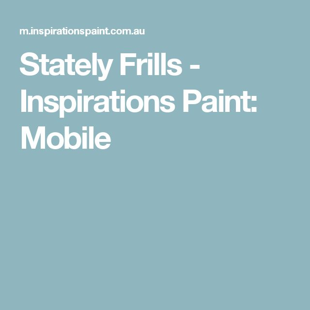Stately Frills - Inspirations Paint: Mobile