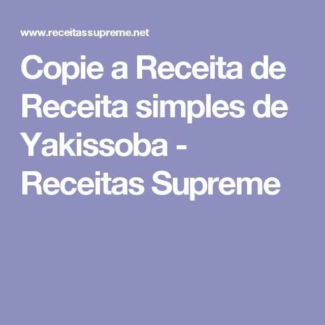 Copie a Receita de Receita simples de Yakissoba - Receitas Supreme