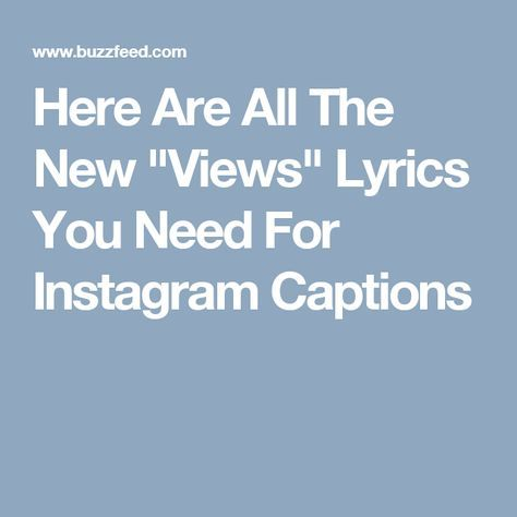 "Here Are All The New ""Views"" Lyrics You Need For Instagram Captions"