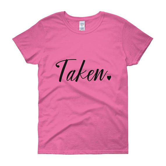 This Taken Womens T-shirt, Valentines Day Shirt, Matching Tee Shirt, Relationship Shirt is the best gift for couples and friends. A trendy clothing for people who are already taken or in relationships.  A true relationship is two unperfect people refusing to give up on each other.   *** SIZE