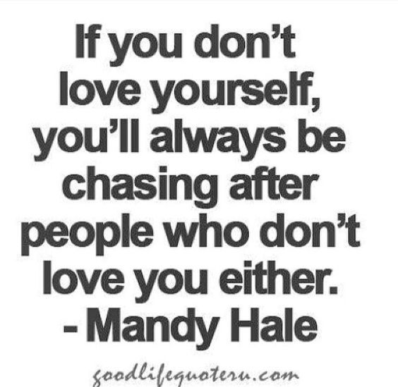 If you don't love yourself....