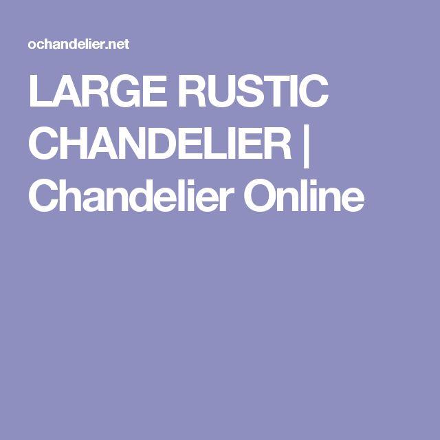 LARGE RUSTIC CHANDELIER | Chandelier Online