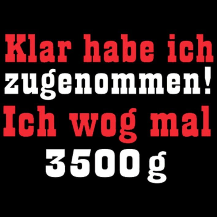 GR 1738 3500g, Dick, Sprüche, Gewicht, FUN Shirt