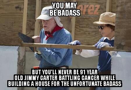 Jimmy Carter, a truly good man.