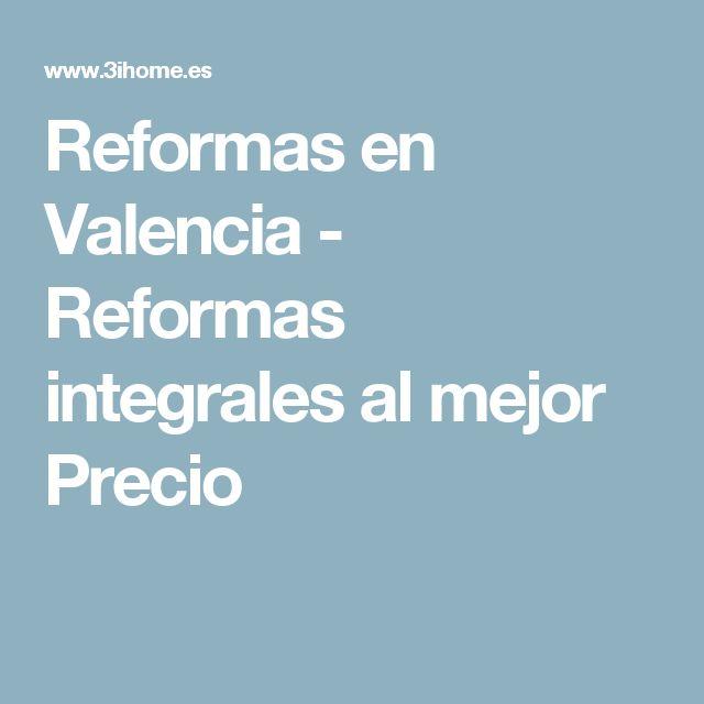 Reformas en Valencia - Reformas integrales al mejor Precio