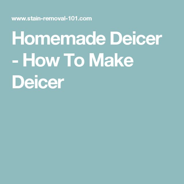 Homemade Deicer - How To Make Deicer