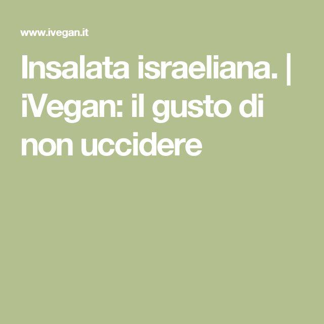 Insalata israeliana.  | iVegan: il gusto di non uccidere
