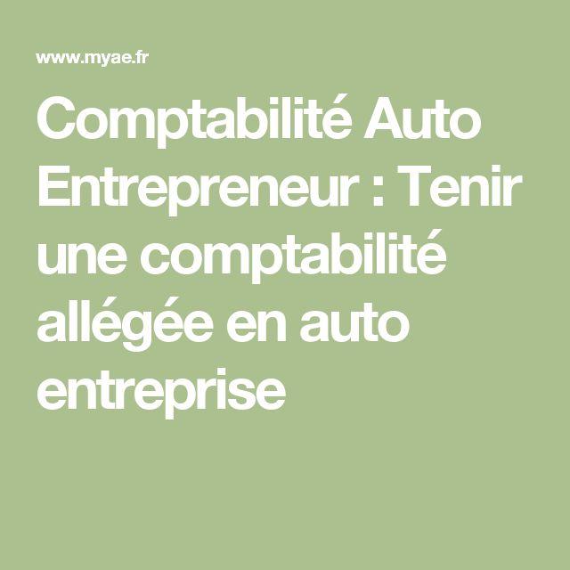 Comptabilité Auto Entrepreneur : Tenir une comptabilité allégée en auto entreprise