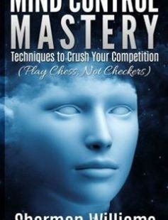 Mind Control Mastery: Techniques to Crush Your Competition free download by Sherman Williams ISBN: 9781512377262 with BooksBob. Fast and free eBooks download.  The post Mind Control Mastery: Techniques to Crush Your Competition Free Download appeared first on Booksbob.com.