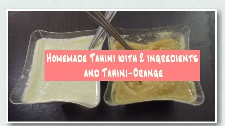 Homemade Tahini (2 ingredients) &Tahini-Orange / Σπιτικό Ταχίνι με 2 υλι...
