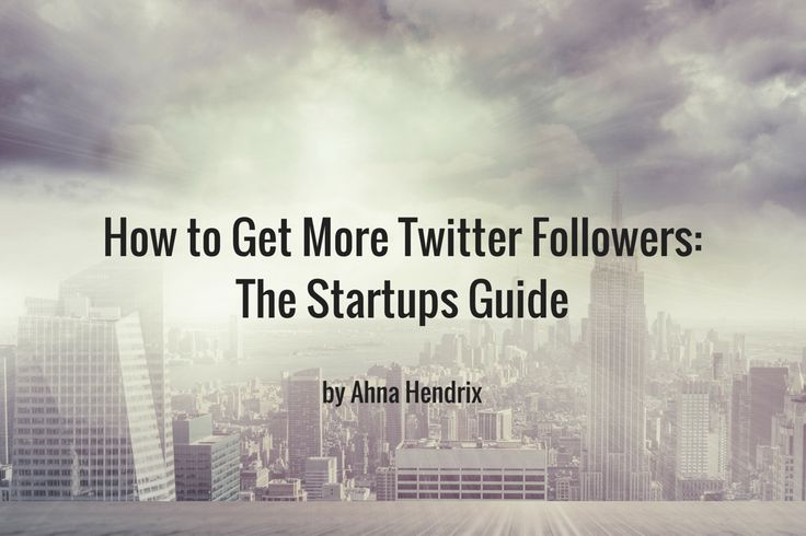 How to get more Twitter followers: The Startups Guide