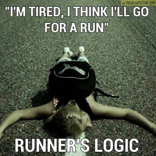 Runner's logic…haha yep! Especially today. Toothpicks on the eyelids but here we go!