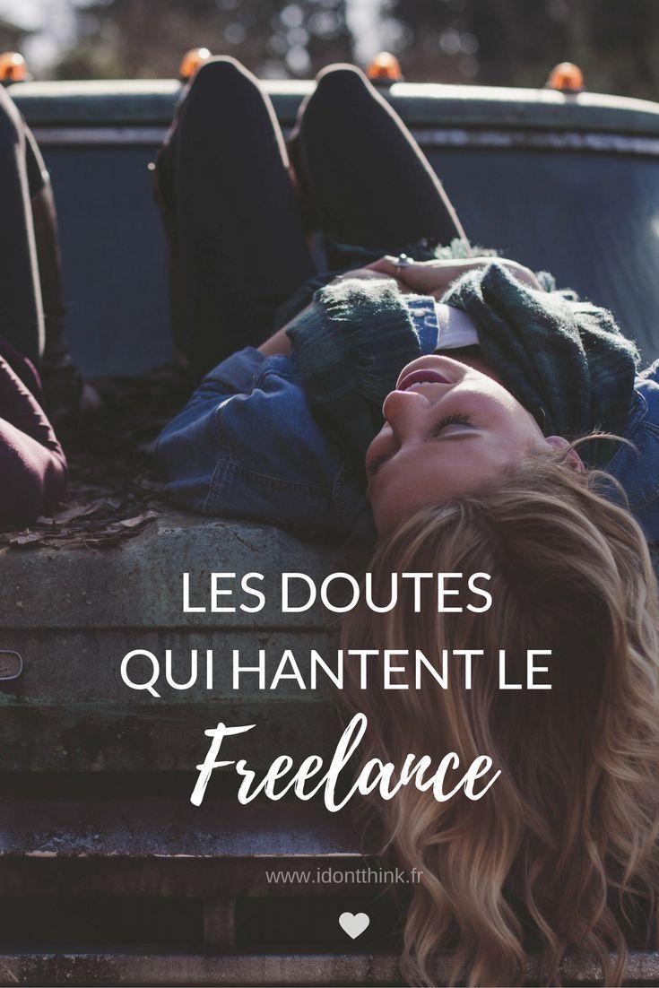 La vie de Freelance est pleine de doutes et d'interrogations. Vus comme négatifs, ils représentent en fait un réel boost !