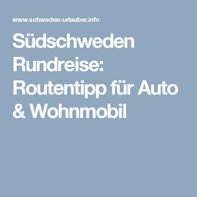 Südschweden Rundreise: Routentipp für Auto & Wohnmobil