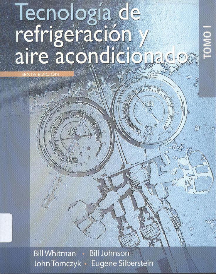 """Whitman, William C. """"Tecnología de refrigeración y aire acondicionado"""" 6ª ed. 4 v. 3 ejemplares"""
