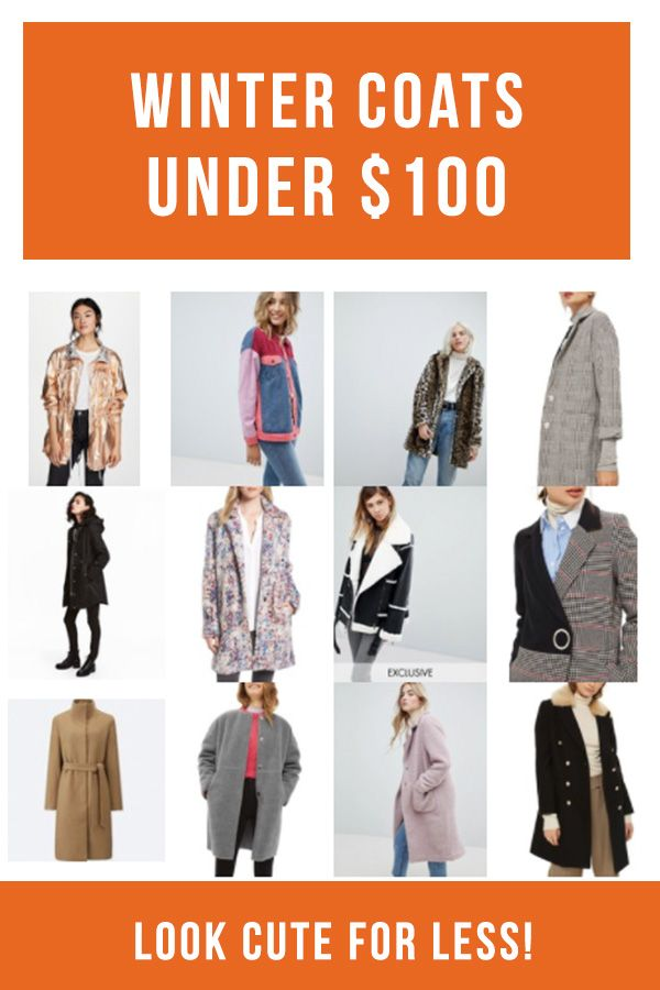 Winter Coats for women under $100! Cheap and affordable winter coats that are cute and pair well with any style outfit. Patterned coats, warm coats, fur coats for 2018 winter fashion season. #winterfashion #coat #fashion