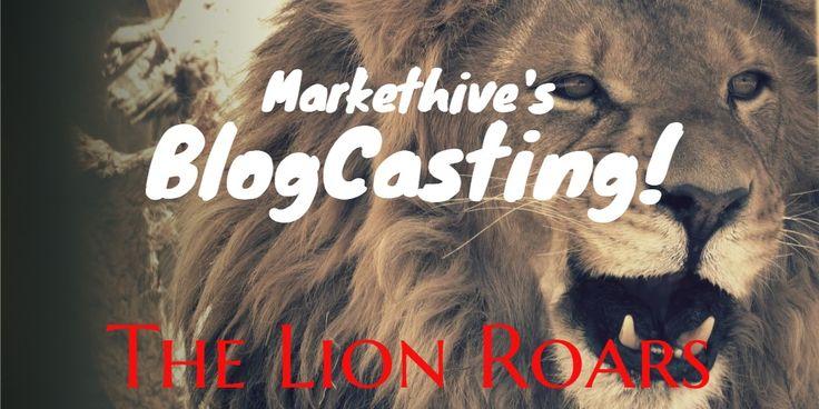 Markethive's / BlogCasting! / The Lion Roars